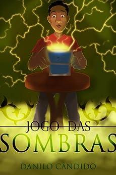 Jogo das Sombras (Portuguese Edition) von [Ericeira, Danilo Cândido]