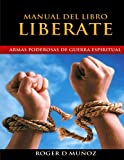 Manual del Libro Liberate: Armas Poderosas de Guerra Espiritual