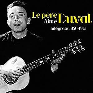 Intégrale 1956-1961 : Le pere aime Duval