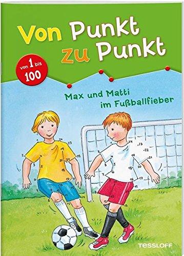 Von Punkt zu Punkt 1 bis 100. Max und Matti im Fußballfieber (Lernen, Zu Zeichnen Für Kinder)