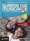 Guarda che musica! Più. Vol. A. Per la Scuola media. Con e-book. Con espansione online