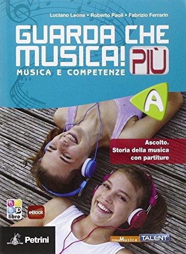 Guarda che musica! Pi. Vol. A. Per la Scuola media. Con e-book. Con espansione online