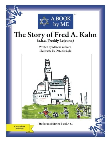 The Story Of Fred A Kahn A K A Freddy Lejeune A Book By Me