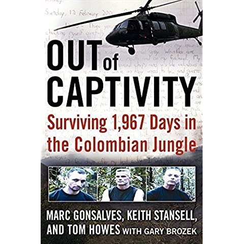 Out of Captivity 1st edition by Gonsalves, Marc, Howes, Tom, Stansell, Keith, Brozek, Gary (2009)