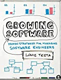 Growing Software: Proven Strategies for Managing Software Engineers: Big Strategies for Managing Small Software Companies