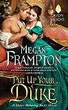 Put Up Your Duke: A Dukes Behaving Badly Novel (Dukes Behaving Badly Book 2)