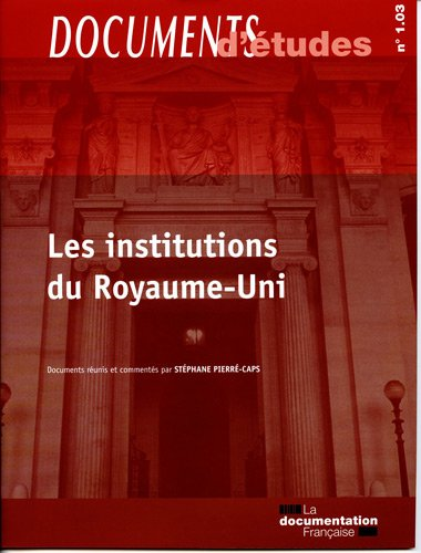 les institutions du Royaume-Uni - Documents d'études 1.03, série : Droit constitutionnel et institutions par Stéphane Pierré-Caps