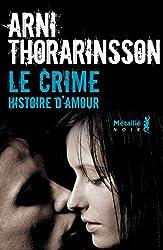 Le Crime: Histoire d'amour
