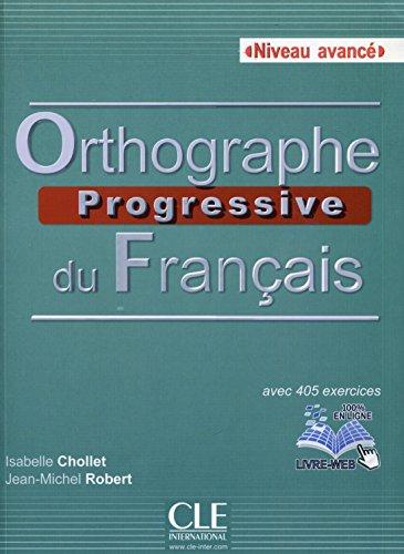 Orthographe progressive du français : Niveau avancé (CD inclus) par Isabelle Chollet