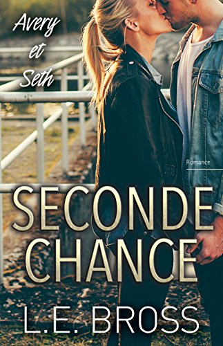 Seconde chance, Avery et Seth - L.E. Bross (2017)
