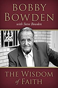 The Wisdom of Faith (English Edition) di [Bowden, Bobby, Bowden, Steve]
