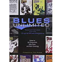 Blues Unlimited: Essential Interviews from the Original Blues Magazine (Music in American Life)