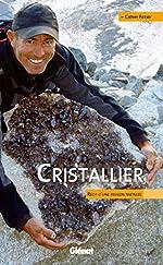 Cristallier - Récit d'une passion partagée de Cathy Feray