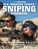 The Official Us Marine Corps Sniping Handbook: Master the Art of Long-range Combat Shooting, from Beginner to Expert Sniper; Full-size Edition - Mctp ... 3-15.3 / Fmfm 1-3b (Carlile Military Library)