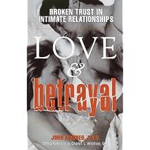 Love & Betrayal: Broken Trust in Intimate Relationships