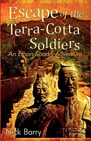 Escape of the Terra-Cotta Soldiers: An Ethan Sparks Adventure by