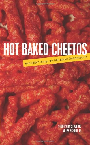 hot-baked-cheetos-and-other-things-we-like-about-indianapolis