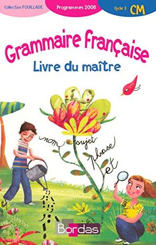 Grammaire française CM • Livre du maître (Ed.2008)