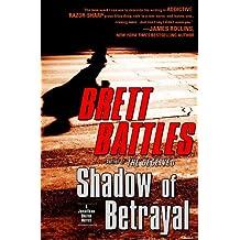 Shadow of Betrayal by Brett Battles (2009-07-07)