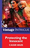 Protecting the Innocent (Mills & Boon Intrigue)