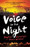 Voice in the Night: The True Story of a Man and the Miracles That Are Changing Africa by Pastor Surprise