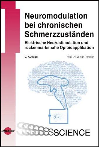 Neuromodulation bei chronischen Schmerzzuständen - Elektrische Neurostimulation und rückenmarksnahe Opioidapplikation