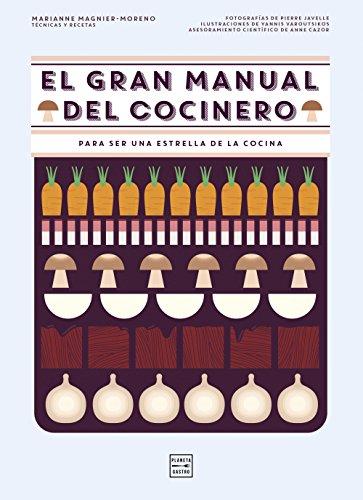 El gran manual del cocinero: Para ser un maestro de los fogones por Marianne Magnier-Moreno