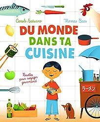 Du monde dans ta cuisine: Recettes pour voyager gourmand
