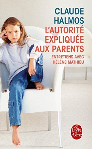 L'Autorite Expliquee Aux Parents (Le Livre de Poche)