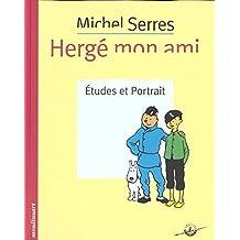 Hergé mon ami : Etudes et portrait
