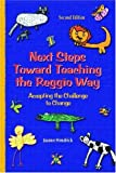 Next Steps Toward Teaching the Reggio Way: Accepting the Challenge to Change by Joanne Hendrick (2004-06-22)