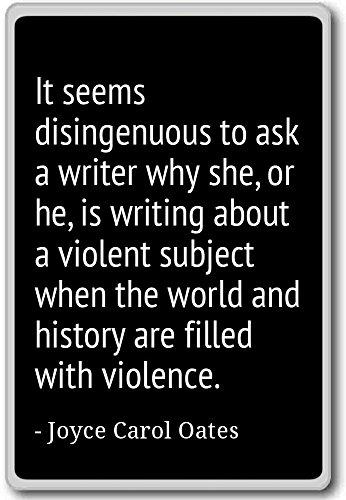 Es scheint unaufrichtig, Schriftstellerin zu fragen, warum...-Joyce Carol Oates-Quotes Kühlschrank Magnet, schwarz