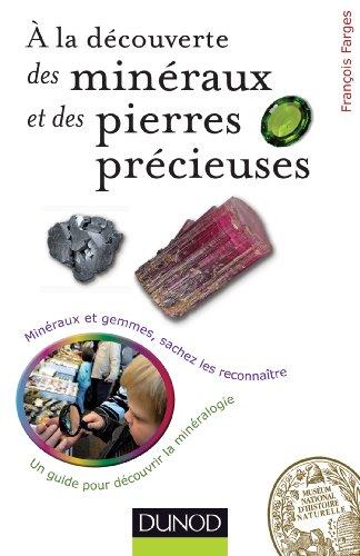 À la découverte des minéraux et des pierres précieuses (L'amateur de nature)
