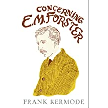 Concerning E.M. Forster: EM Forster and His Contemporaries