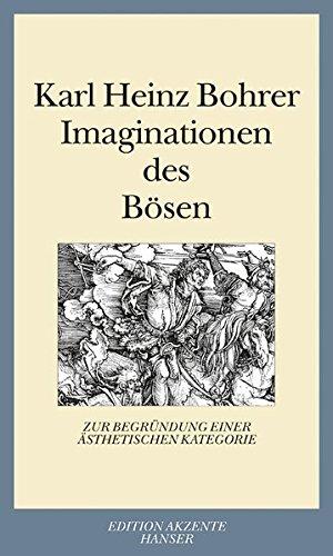 Imaginationen des Bösen: Zur Begründung einer ästhetischen Kategorie