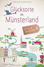 Glücksorte im Münsterland: Fahr hin und werd glücklich