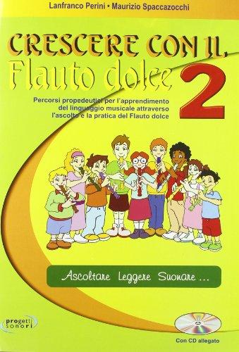 Crescere con il flauto dolce. Con CD Audio. Per la Scuola media: 2