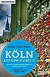 Köln auf den Punkt 2: Mit der Dombaumeisterin a.D. durch die Stadt (Taschenbücher)