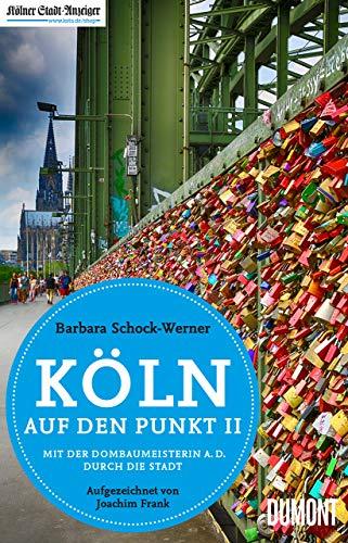 Köln auf den Punkt 2: Mit der Dombaumeisterin a.D. durch die Stadt