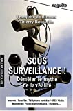 Image de Sous surveillance ! : Démêler le mythe de la réalité