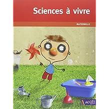 Sciences à vivre, maternelle