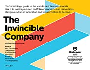 The Invincible Company: How to Constantly Reinvent Your Organization with Inspiration From the World's Bes