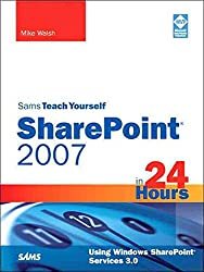 Sams Teach Yourself SharePoint 2007 in 24 Hours: Using Windows SharePoint Services 3.0 (Sams Teach Yourself -- Hours)