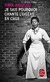Telecharger Livres Je sais pourquoi chante l oiseau en cage Litterature (PDF,EPUB,MOBI) gratuits en Francaise