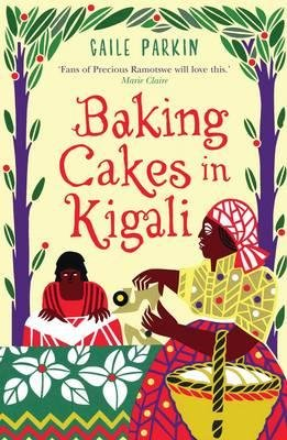 [Baking Cakes in Kigali] (By: Gaile Parkin) [published: July, 2009]