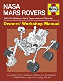 NASA Mars Rovers Manual: 1997-2013 (Sojourner, Spirit, Opportunity and Curiosity)