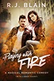 Playing with Fire by RJ Blain