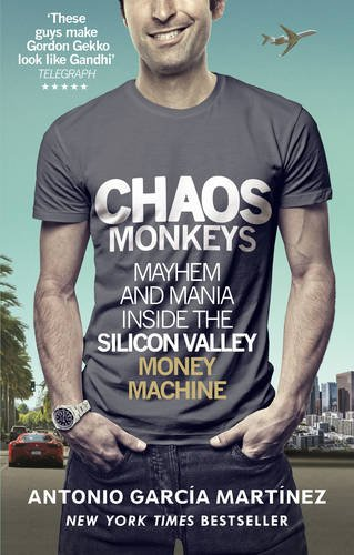 chaos-monkeys-inside-the-silicon-valley-money-machine