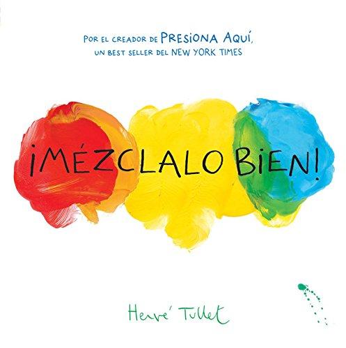 ¡mézclalo Bien! (Mix It Up! Spanish Edition): (bilingual Children\'s Book, Spanish Books for Kids)