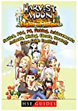 Harvest Moon Light of Hope, Switch, Ps4, Pc, Fishing, Achievements, Animals, Mining, Cheats, Strategy, Game Guide Unofficial